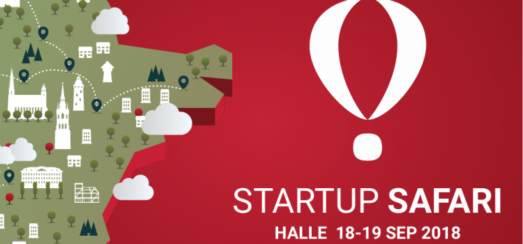 Die Startup SAFARI 2018 in Halle – einzigartig erstmalig in Sachsen-Anhalt